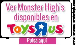 Catálogo online de Muñecas Monster High en el Toysrus Online